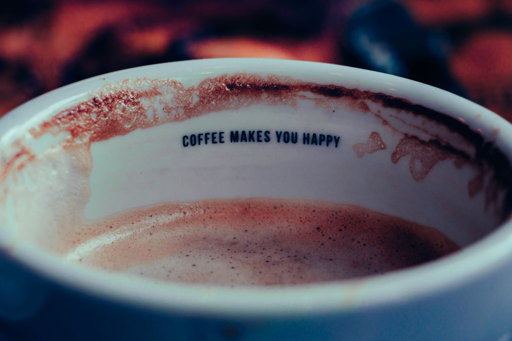 Coffee Makes You Happy Cup Of Coffee